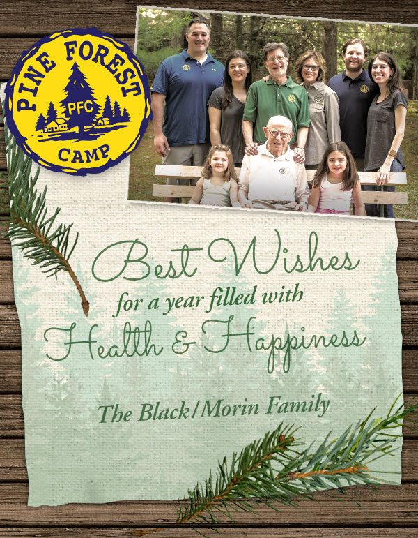 Best Wishes for a year filled with Health and Happiness! From the Pine Forest Camp Family