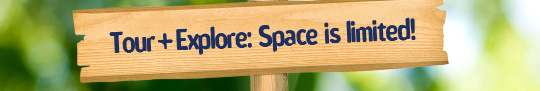 Tour and Explore: Space is limited!